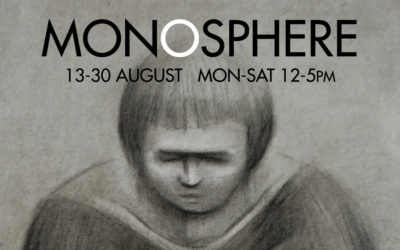 Monosphere – an Exhibition of New Work